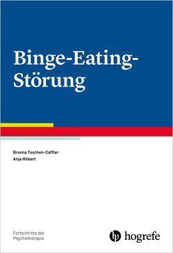 Binge-Eating-Störung von Hilbert,  Anja, Tuschen-Caffier,  Brunna