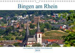 Bingen am Rhein vom Frankfurter Taxifahrer Petrus Bodenstaff (Wandkalender 2019 DIN A4 quer) von Bodenstaff,  Petrus