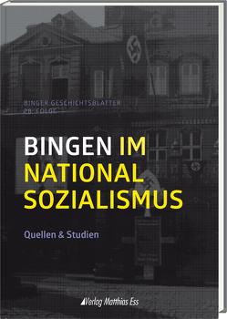 Bingen im Nationalsozialismus von Schmandt,  Matthias
