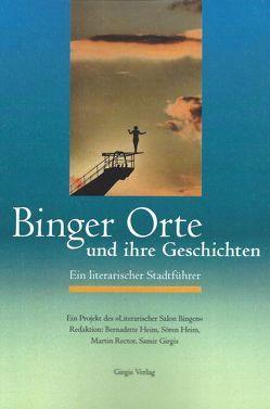 Binger Orte und ihre Geschichten von Girgis,  Samir, Rector,  Martin