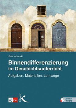 Binnendifferenzierung im Geschichtsunterricht von Adamski,  Peter
