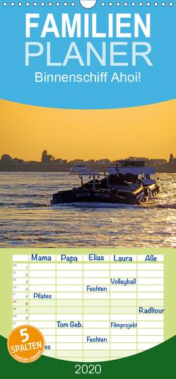 Binnenschiff Ahoi! – Familienplaner hoch (Wandkalender 2020 , 21 cm x 45 cm, hoch) von Ellerbrock,  Bernd