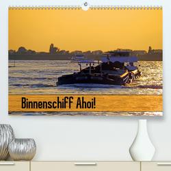 Binnenschiff Ahoi! (Premium, hochwertiger DIN A2 Wandkalender 2021, Kunstdruck in Hochglanz) von Ellerbrock,  Bernd