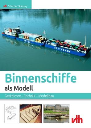 Binnenschiffe als Modell von Slansky,  Günther