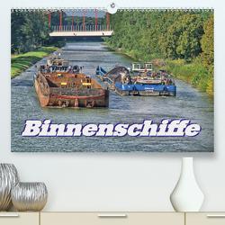 Binnenschiffe (Premium, hochwertiger DIN A2 Wandkalender 2021, Kunstdruck in Hochglanz) von Morgenroth (petmo),  Peter