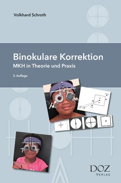 Binokulare Korrektion. von Schroth,  Volkhard