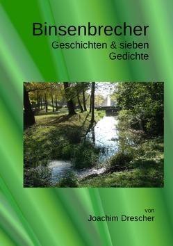 Binsenbrecher von Drescher,  Joachim