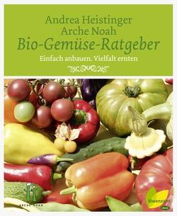 Bio-Gemüse-Ratgeber von Heistinger,  Andrea, Verein ARCHE NOAH