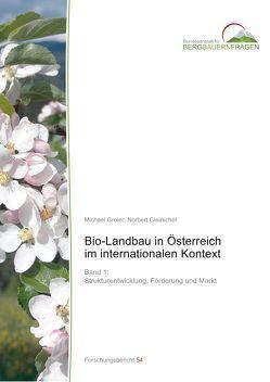 Bio-Landbau in Österreich im internationalen Kontext – Band 1 von Gleirscher,  Norbert, Groier,  Michael