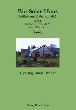 Bio-Solar-Haus von Becher,  Klaus