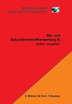 Bio- und Sekundärrohstoffverwertung XI von Dr. Kern,  Michael, Prof. Wiemer,  Klaus, Raussen,  Thomas