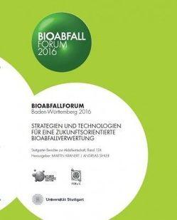 Bioabfall Forum 2016 von Kranert,  Martin, Sihler,  Andreas