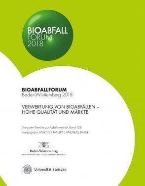 Bioabfall Forum 2018 von Kranert,  Martin, Sihler,  Andreas