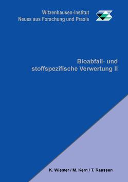 Bioabfall- und stoffspezifische Verwertung II von Kern,  Michael, Raussen,  Thomas, Wiemer,  Klaus