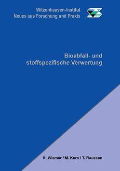Bioabfall- und stoffspezifische Verwertung von Kern,  Michael, Raussen,  Thomas, Wiemer,  Klaus