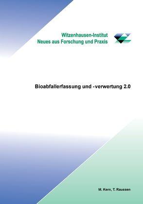 Bioabfallerfassung und -verwertung 2.0 von Dr. Kern,  Michael, Raussen,  Thomas