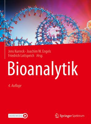Bioanalytik von Engels,  Joachim, Kurreck,  Jens, Lottspeich,  Friedrich
