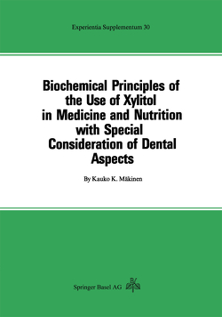 Biochemical Principles of the Use of Xylitol in Medicine and Nutrition with Special Consideration of Dental Aspects von Mäkinen,  K.