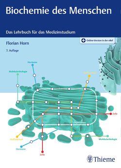 Biochemie des Menschen von Horn,  Florian