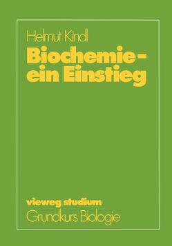 Biochemie — ein Einstieg von Kindl,  Helmut