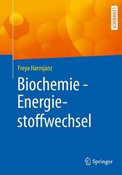 Biochemie – Energiestoffwechsel von Harmjanz,  Freya