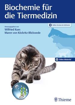 Biochemie für die Tiermedizin von Kues,  Wilfried, von Köckritz-Blickwede,  Maren