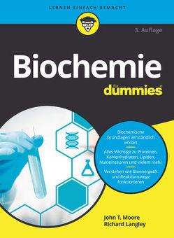 Biochemie für Dummies von Blasche,  Tina, Hemschemeier,  Susanne Katharina, Langley,  Richard, Moore,  John T.