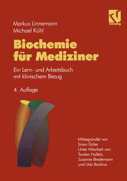 Biochemie für Mediziner von Bredemann,  Susanne., Kühl,  Michael, Linnemann,  Markus, Mitbegründet von Güter,  Simon. Unt. Mitarb. von Holletz