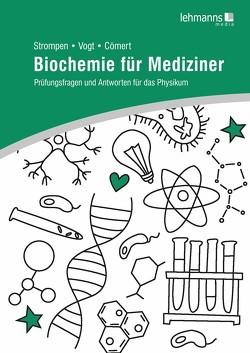 Biochemie für Mediziner von Cömert,  Lara Aylin, Strompen,  Oliver, Vogt,  Thierry