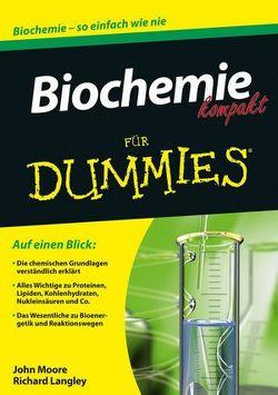 Biochemie kompakt für Dummies von Langley,  Richard, Moore,  John