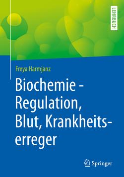 Biochemie – Regulation, Blut, Krankheitserreger von Harmjanz,  Freya