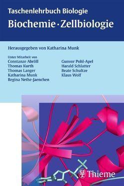 Biochemie – Zellbiologie von Abröll,  Constanze, Kurth,  Thomas, Langer,  Thomas, Münk,  Katharina, Nethe-Jaenchen,  Regina