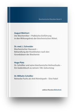 Biochemische Klassiker Band 4 von Platz,  Hugo, Schneider,  Dr. med. J., Schüßler,  Dr. Wilhelm, Welchert,  August