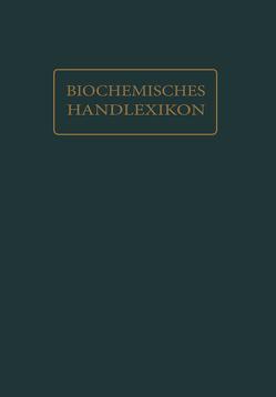 Biochemisches Handlexikon von Abderhalden,  Emil, Bass,  L.W., Dalmer,  O., Kröner,  W., Levene,  P. A., Maurer,  H