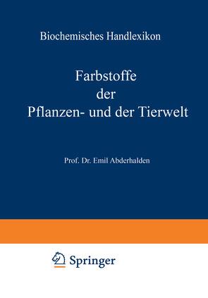 Biochemisches Handlexikon von Abderhalden,  Emil, Altenburg,  H., Bang,  I., Bartelt,  K., Baum,  Fr., Brahm,  C., Cramer,  W., Dieterich,  K., Ditmar,  R., Dohrn,  M., Einbeck,  H., Euler,  H., Faust,  E. St., Funk,  C., Fürth,  O. v., Gerngroß,  O., Grafe,  V., Helle,  J., Hesse,  O., Kautzsch,  K., Knoop,  Fr., Kobert,  R., Lundberg,  J., Neubauer,  O., Neuberg,  C., Nierenstein,  M., Oesterle,  O. A., Osborne,  Th. B., Pincussohn,  L., Pringsheim,  H., Raske,  K., Reinbold,  B. v., Rewald,  Br., Rollett,  A., Rona,  P., Rupe,  H., Samuely,  Fr., Scheibler,  H., Schmid,  J., Schmidt,  J., Schmitz,  E., Siegfried,  M., Strauss,  E., Thiele,  A., Trier,  G., Weichardt,  W., Willstätter,  R., Windaus,  A., Winterstein,  E., Witte,  Ed., Zemplén,  G., Zunz,  E.