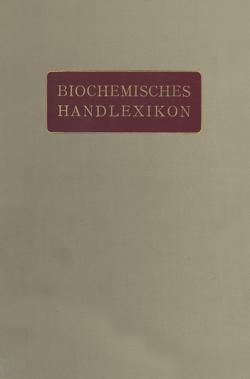 Biochemisches Handlexikon von Abderhalden,  Emil, Fodor,  Andor, Fuchs,  Dionys, Grün,  Ad, Zemplén,  Géza