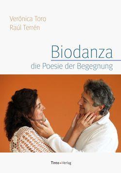 Biodanza, die Poesie der Begegnung von Terren,  Raul, Toro,  Veronica