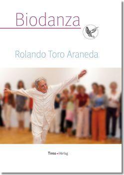 Biodanza von Toro Araneda,  Rolando