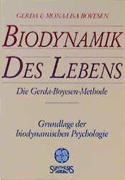 Biodynamik des Lebens von Boyesen,  Gerda, Boyesen,  Mona L, Höhr,  Hildegard, Kierdorf,  Theo