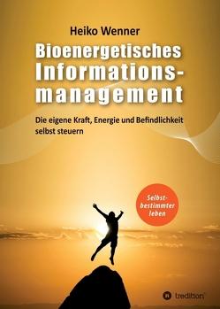 Bioenergetisches Informationsmanagement von Wenner,  Heiko