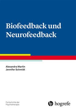 Biofeedback und Neurofeedback von Kowalski,  Axel, Martin,  Alexandra