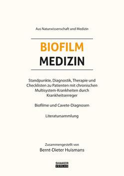 Biofilm Medizin von Huismans,  Bernt-Dieter