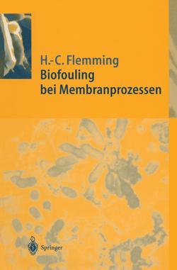 Biofouling bei Membranprozessen von Flemming,  Hans-Curt