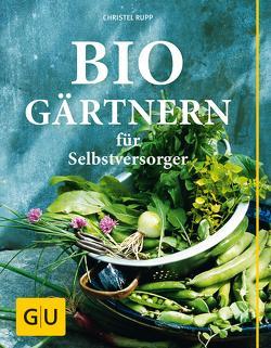 Biogärtnern für Selbstversorger von Rupp,  Christel