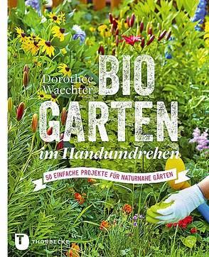 Biogarten im Handumdrehen von Waechter,  Dorothée