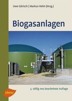 Biogasanlagen von Görisch,  Uwe, Helm,  Markus