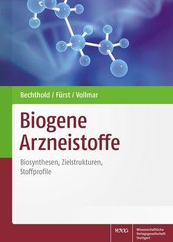 Biogene Arzneistoffe von Bechthold,  Andreas, Fürst,  Robert, Vollmar,  Maria Angelika