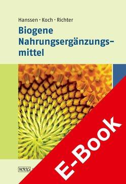 Biogene Nahrungsergänzungsmittel von Hanssen,  Hans-Peter, Koch,  Angelika, Richter,  Rita