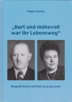 Biografie Erich und Ruth Levy von Frerichs,  Holger, Landig,  Volker