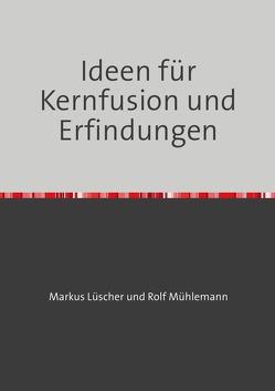 """Biografie, Religion, Glaube und Philosophie und Erfindungen eines autistischen Erfinders und """"Philosophen"""" von M.Lüscher von Lüscher,  Markus Daniel, Mühlemann,  Rolf"""
